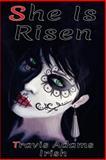 She Is Risen, Travis Irish, 1492367745