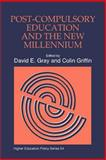 Post-Compulsory Education and the New Millennium, David E. Gray, Colin Griffin, 185302774X