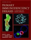 Primary Immunodeficiency Diseases : A Molecular and Cellular Approach, Ochs, Hans D. and Smith, C. I. Edward, 019514774X