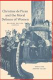 Christine de Pizan and the Moral Defence of Women 9780521537742