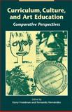 Curriculum, Culture, and Art Education : Comparative Perspectives, , 0791437744