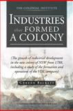 Industries That Formed a Colony, Gordon Beckett, 1466927747