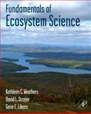Fundamentals of Ecosystem Science, Weathers, Kathleen C. and Likens, Gene E., 0120887746