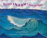 The Day Ocean Came to Visit, Diane Wolkstein, 0152017747