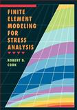 Finite Element Modeling for Stress Analysis, Cook, Robert D., 0471107743