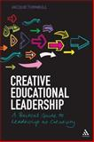 Creative Educational Leadership : A Practical Guide to Leadership as Creativity, Turnbull, Jacquie, 1441167749