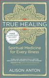 True Healing, Alison Anton, 1491047747