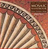 The Complete Mosaic Handbook, Sarah Kelly, 1552977749