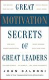 Great Motivation Secrets of Great Leaders, Baldoni, John, 0071447741