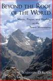 Beyond the Roof of the World : Music, Prayer, and Healing in the Pamir Mountains, Koen, Benjamin D., 019536774X