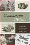 Commercial Visions : Science, Trade, and Visual Culture in the Dutch Golden Age, Margócsy, Dániel, 022611774X