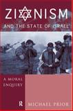 Zionism and the State of Israel : A Moral Inquiry, Cm, The Rev Michael Prior and Prior, Michael, 0415757746