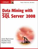 Data Mining with Microsoft SQL Server 2008, MacLennan, Jamie and Crivat, Bogdan, 0470277742