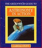 The Greenwich Guide to Astronomy in Action, Carole Stott, 0521377749