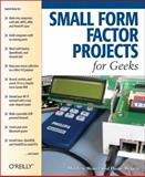 Small Form Factor Projects for Geeks, Wessels, Duane and Weaver, Matthew, 0596007744