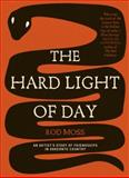 The Hard Light of Day : An Artist's Story of Friendships in Arrernte Country, Moss, Rod, 0702237744