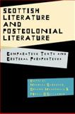 Scottish Literature and Postcolonial Literature : Comparative Texts and Critical Perspectives, , 0748637745
