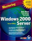 Mastering Windows 2000 Server, Minasi, Mark and Anderson, Christa, 0782127746