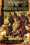 A Chronology of the Byzantine Empire, Venning, Timothy and Harris, 1403917744