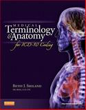 Medical Terminology and Anatomy for ICD-10 Coding, Shiland, Betsy J., 1455707740