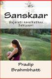 Sanskaar, Pradip Brahmbhatt and Pravina Kadakia, 1481067745