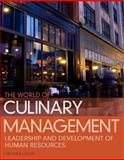 World of Culinary Management : Leadership and Development of Human Resources, Chesser, Jerald W. and Cullen, Noel C., 013274774X