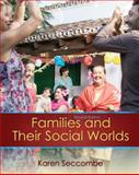 Families and Their Social Worlds, Seccombe, Karen, 0205797741