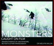 Monsters Caught on Film, Melvyn Willin, 0715337742