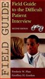 Field Guide to the Difficult Patient Interview, Platt, Frederic W. and Gordon, Geoffrey H., 0781747740