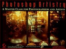 Photoshop Artistry : A Master Class for Photographers and Artists, Haynes, Barry and Crumpler, Wendy, 0782117740