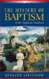 The Mystery of Baptism in the Anglican Tradition, Kenneth Stevenson, 0819217743