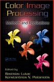Color Image Processing : Methods and Applications, Rastislav Lukac, Kostantinos N. Plataniotis, 084939774X