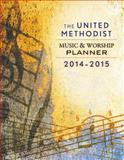 The United Methodist Music and Worship Planner 2014-2015, David L. Bone and Mary J. Scifres, 1426777744