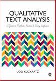 Qualitative Text Analysis : A Guide to Methods, Practice and Using Software, Kuckartz, Udo, 1446267741