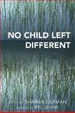 No Child Left Different, Sharna Olfman, 1578867746