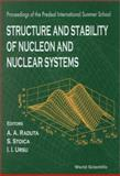 Structure and Stability of Nucleon and Nuclear Systems, Raduta, A. A., 981023774X