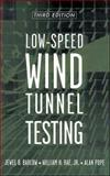 Low-Speed Wind Tunnel Testing, Barlow, Jewel B. and Rae, William H., 0471557749
