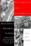 Monuments and Masterpieces : Histories and Views of Public Sculpture in New York City, Reynolds, Donald M., 0500017743