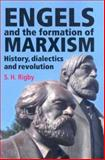 Engels and the Formation of Marsixm : History, Dialects and Revolution, Rigby, S., 0719077745