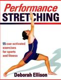 Performance Stretching : Discover a Whole New Way to Stretch, Ellison, Deborah, 0880117745