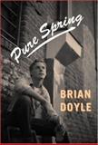 Pure Spring, Brian Doyle, 0888997744