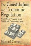 The Constitution and Economic Regulation : Objective Theory and Critical Commentary, Conant, Michael, 1412807743