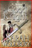 The Good Knight, Sarah Woodbury, 1466367741