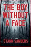 The Boy Without a Face, Starr Sanders, 1495907740
