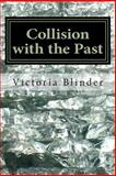 Collision with the Past, Victoria Blinder, 1497367743