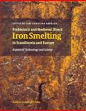 Prehistoric and Medieval Direct Iron Smelting in Scandinavia and Europe : Aspects of Technology and Society, Norbach, Lars Christian, 8772887745