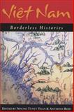 Viet Nam : Borderless Histories, , 0299217744