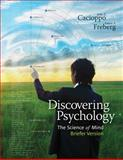 Discovering Psychology : The Science of Mind, Briefer Version, Cacioppo, John and Freberg, Laura, 1111837740