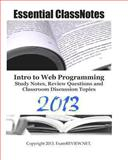 Essential ClassNotes Intro to Web Programming Study Notes, Review Questions and Classroom Discussion Topics, ExamREVIEW, 1482027747