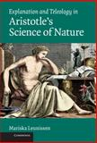 Explanation and Teleology in Aristotle's Science of Nature, Leunissen, Mariska, 0521197740